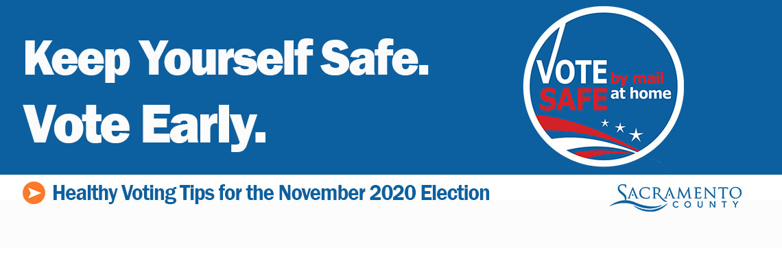 Keep Yourself Safe. Vote Early.